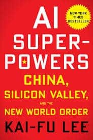 Visual of AI Superpowers: China, Silicon Valley, and the New World Order by Kai-Fu Lee