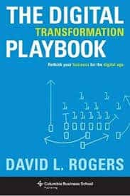 Visual of Digital Transformation Playbook: Rethink Your Business for the Digital Age by David L. Rogers