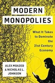 Visual of Modern Monopolies: What It Takes to Dominate the 21st Century Economy by Alex Moazed, Nicholas L. Johnson