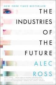 Visual of The Industries of the Future by Alec J. Ross